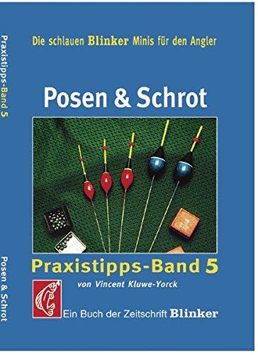Posen & Schrot: Praxistipps Band 5 (Blinker Minis)