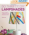 50 Thrifty DIY Lampshades: How to Mak...