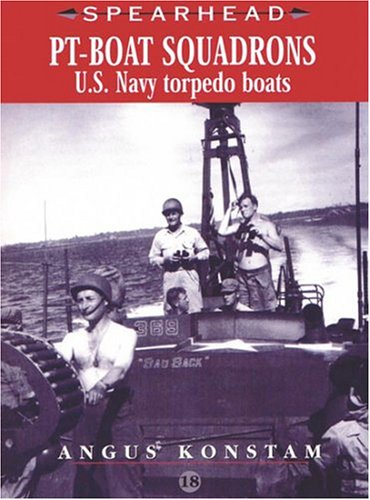 PT-Boat Squadrons - US Navy Torpedo Boats (Spearhead) (No. 18)