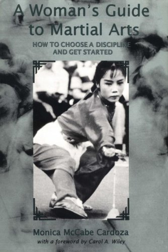 Woman s Guide to Martial Arts How to Choose Discipline and Get Started087972658X