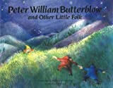 Peter William Butterblow: And Other Little Folk (0863151256) by Moore, C. J.