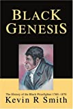 Black Genesis: The History of the Black Prizefighter 1760?1870 (0595288847) by Kevin Smith