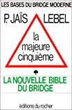 img - for La majeure cinquieme (Les Bases du bridge moderne) (French Edition) book / textbook / text book