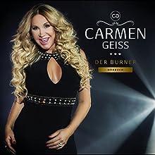 Der Burner Hörbuch von Carmen Geiss Gesprochen von: Carmen Geiss