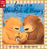 Love is a Handful of Honey Giles Andreae