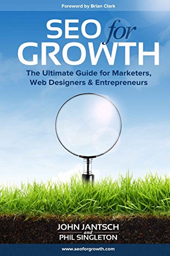 SEO for Growth: The Ultimate Guide for Marketers, Web Designers & Entrepreneurs