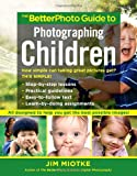 The BetterPhoto Guide to Photographing Children Reviews
