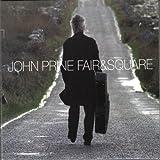 Fair & Square by John Prine