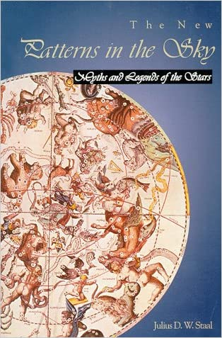 The New Patterns in the Sky: Myths and Legends of the Stars written by Julius D. Staal