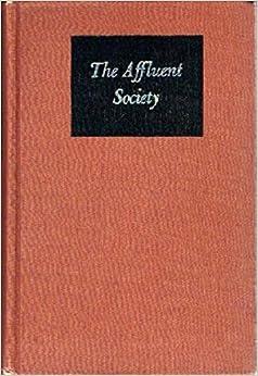 The Affluent Society.: John Kenneth Galbraith: Amazon.com