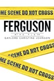 Ferguson: The Play