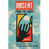 Absent from the Body: One Man's Clinical Death, a Journey Through Heaven and Hell ~ Don Brubaker