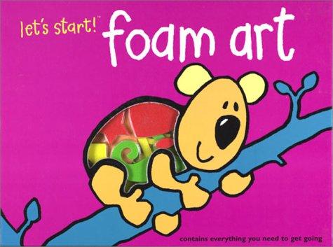 Lets Start Foam Art (Let's Start Books)