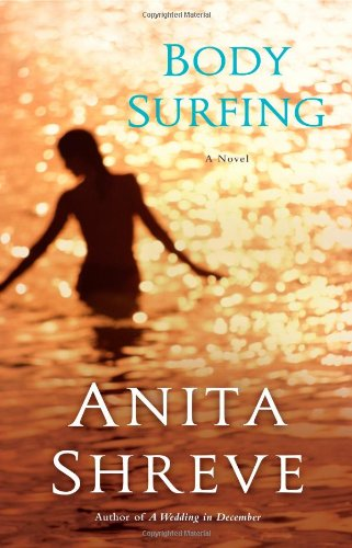 Body Surfing  A Novel, Anita Shreve