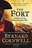 Bernard Cornwell The Fort: A Novel of the Revolutionary War