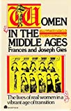 Women in the Middle Ages (006464037X) by Frances Gies