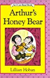 Arthur's Honey Bear (I Can Read Book) (0060223693) by Hoban, Lillian