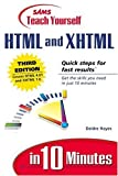 Deidre Hayes Sams Teach Yourself HTML and XHTML in 10 Minutes: Quick Steps for Fast Results