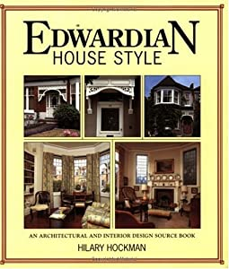 Edwardian House Style: An Architectural and Interior Design Source Book by David & Charles