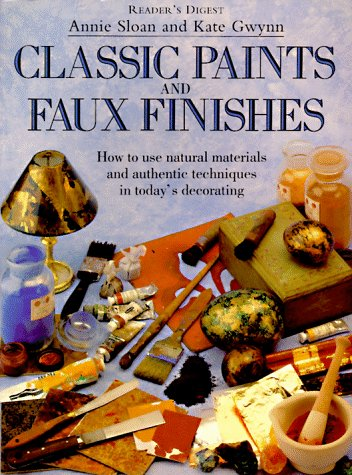 Classic Paints & Faux Finishes, Annie Sloan, Kate Gwynn