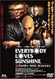 EVERYBODY LOVES SUNSHINE [DVD]