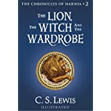 The Lion, the Witch and the Wardrobe: The Chronicles of Narnia ~ C.S. Lewis