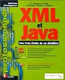 echange, troc Jean-Christophe Bernadac, François Knab, Franck Lepoivre, François Rivard, Cyrille Sannier - XML et Java : Avec trois études de cas détaillées