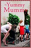 Yummy Mummy, The by Polly Williams