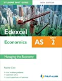 Edexcel AS Economics Student Unit Guide, unit 2: Managing the Economy