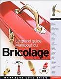 echange, troc Christian Pessey - Le grand guide Marabout du bricolage