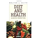 Diet and Health: Scientific Perspectivesby Walter J. Veith