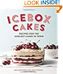 Icebox Cakes: Recipes for the Coolest...