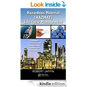 Hazardous Material (HAZMAT) Life Cycle Management: Corporate, Community, and Organizational Planning and Preparedness