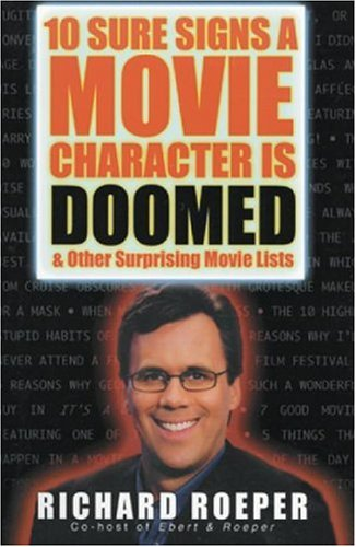 10 Sure Signs a Movie Character is Doomed, Richard Roeper