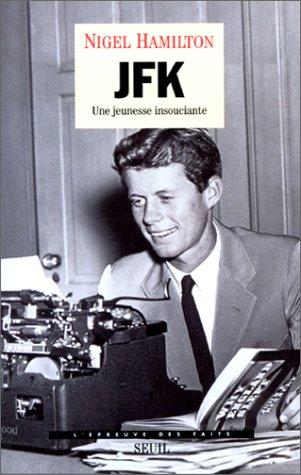 JFK (1) : JFK. 1, Une jeunesse insouciante
