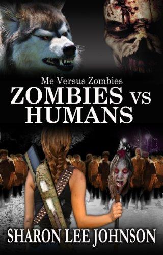 Sharon Lee Johnson - Zombies VS Humans (Me VS Zombies)