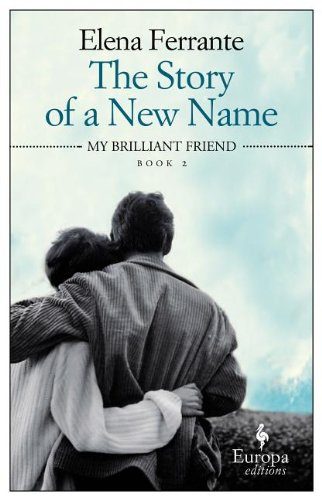 The Story of a New Name (The Neapolitan Novels)