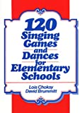 img - for 120 Singing Games and Dances for Elementary Schools book / textbook / text book