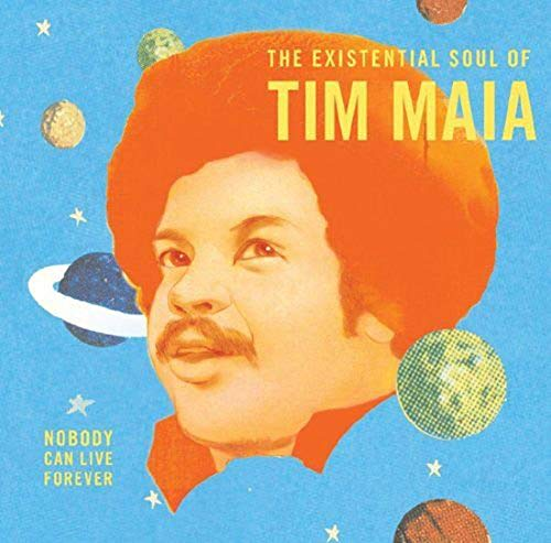 Vinilo : Tim Maia - Nobody Can Live Forever: The Existential Soul Of Tim Maia (LP Vinyl)