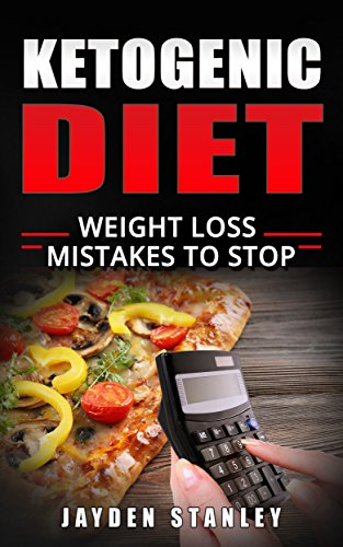 Ketogenic Diet: Weight Loss Mistakes To Stop by Jayden Stanley