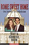 Rome Sweet Home: Our Journey to Catholicism (0898704782) by Hahn, Scott