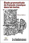 Etude Grammaticale du Fran�ais Classi...