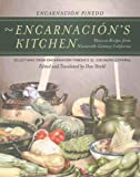 Encarnacion's Kitchen: Mexican Recipes from Nineteenth-Century California, Selections from Encarnación Pinedo's El cocinero español (California Studies in Food and Culture)