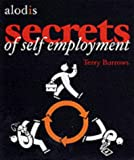 Terry Burrows The Secrets of Self Employment: Starting Your Own Business