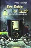 Sally Lockhart, Band 1: Der Rubin im Rauch: Ein Sally-Lockhart-Krimi
