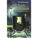 """Sally Lockhart, Band 1: Der Rubin im Rauch: Ein Sally-Lockhart-Krimivon """"Philip Pullman"""""""