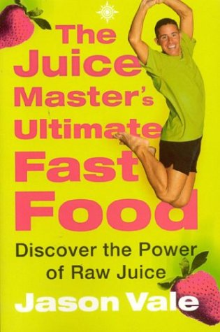 The Juice Master's Ultimate Fast Food: Discover the Power of Raw Juice (Power Cooker Re compare prices)