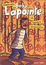 Chansons de Boby la Pointe en bandes dessin�es par Lapointe