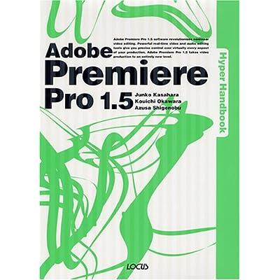 Adobe Premiere Pro 1.5 Hyper Handbook
