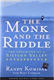 The Monk and the Riddle : The Education of a Silicon Valley Entrepreneur 1st edition by Komisar, Randy, Lineback, Kent L. (2000) Hardcover